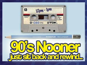 Nothing But 90's Nooner