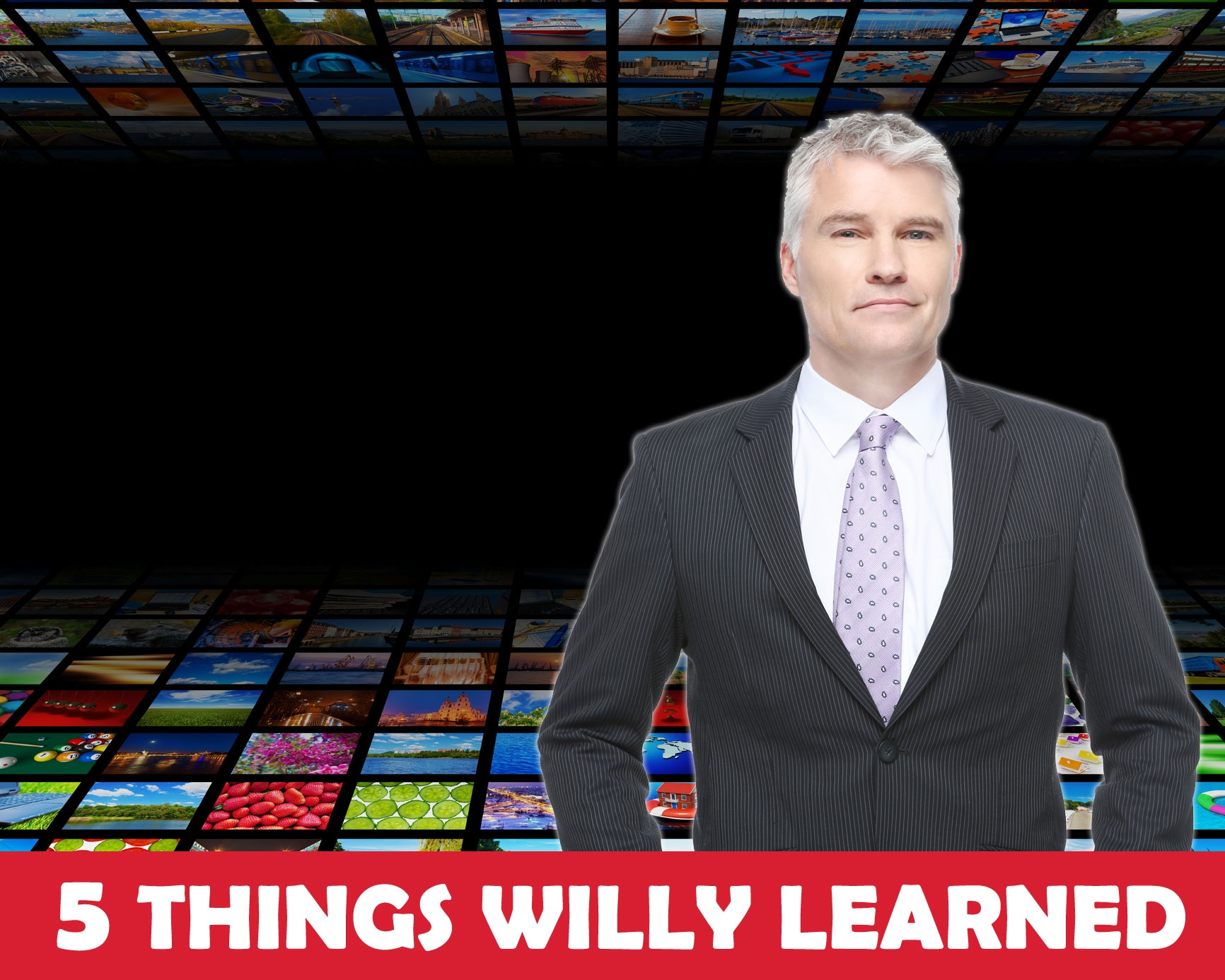 5 Things Willy Learned This Week