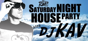 Saturday Night House Party w: DJ KAV