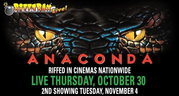 Rifftrax Anaconda re-screens tonight.