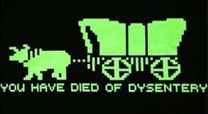 You have died of Dysentery...again.