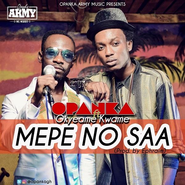 LISTEN UP: Opanka premieres 'Mepe No Saa' featuring Okyeame Kwame