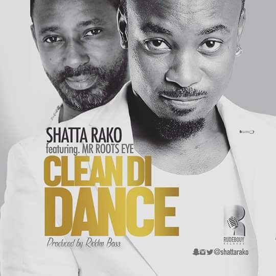 "Root Eye joins Shatta Rako on ""Clean Di Dance"" to clear misconception about dancehall"
