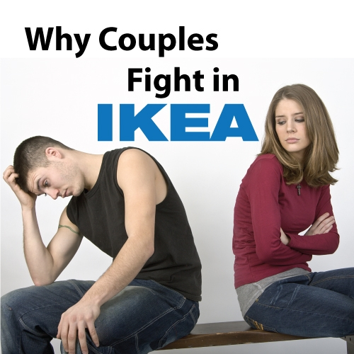 WHAT YOUR FIGHTS WITH YOUR SIGNIFICANT OTHER AT IKEA SAY ABOUT YOUR RELATIONSHIP