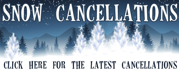 TODAY'S CLOSURES & CANCELLATIONS