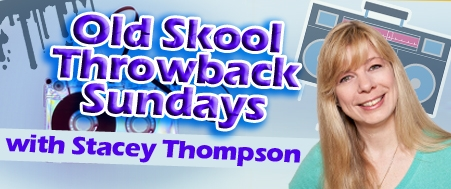 Old Skool Throwback Sundays with Stacey Thompson